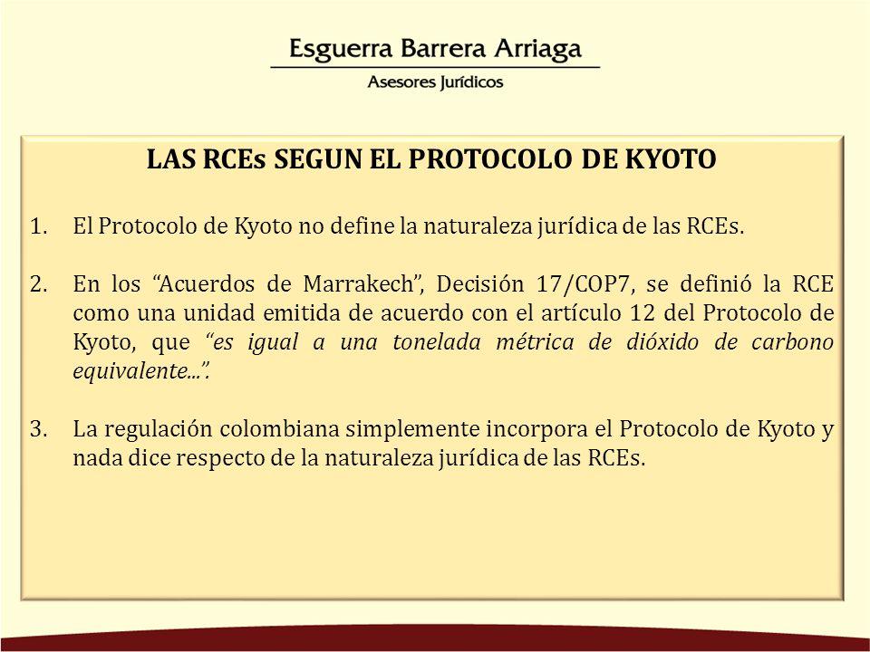 LAS RCEs SEGUN EL PROTOCOLO DE KYOTO 1.El Protocolo de Kyoto no define la naturaleza jurídica de las RCEs.