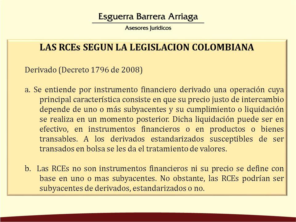 LAS RCEs SEGUN LA LEGISLACION COLOMBIANA Derivado (Decreto 1796 de 2008) a.