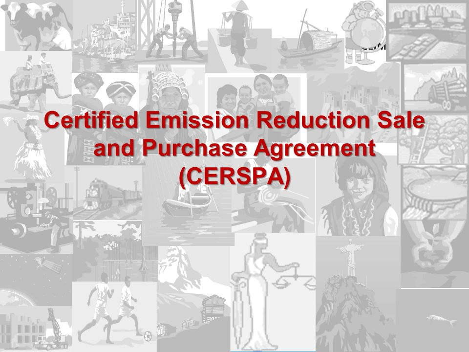 1 Certified Emission Reduction Sale and Purchase Agreement (CERSPA)
