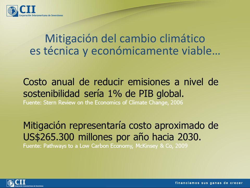 Mitigación del cambio climático es técnica y económicamente viable… Costo anual de reducir emisiones a nivel de sostenibilidad sería 1% de PIB global.