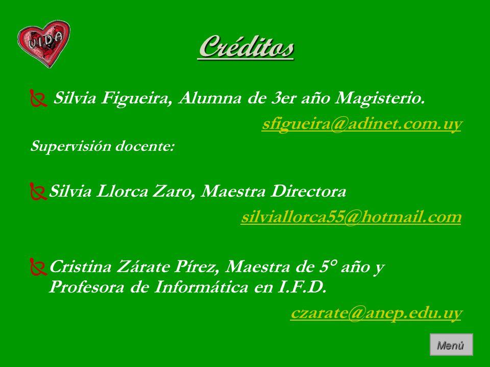 Créditos Silvia Figueira, Alumna de 3er año Magisterio. sfigueira@adinet.com.uy Supervisión docente: Silvia Llorca Zaro, Maestra Directora silviallorc