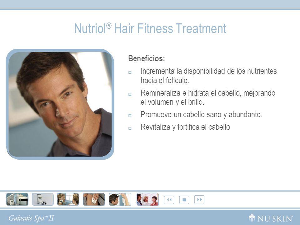 Nutriol ® Hair Fitness Treatment Beneficios: Incrementa la disponibilidad de los nutrientes hacia el folículo. Remineraliza e hidrata el cabello, mejo