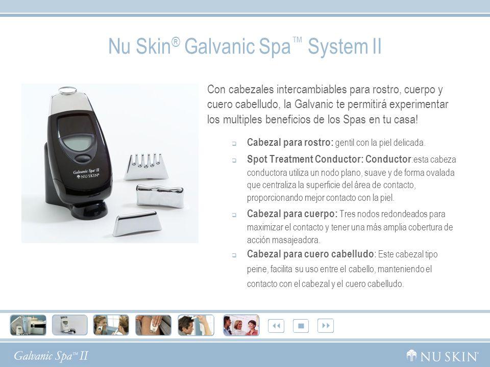 Nu Skin ® Galvanic Spa II System Benefits El desarrollo de este instrumento para: a)Corrientes auto-ajustables.