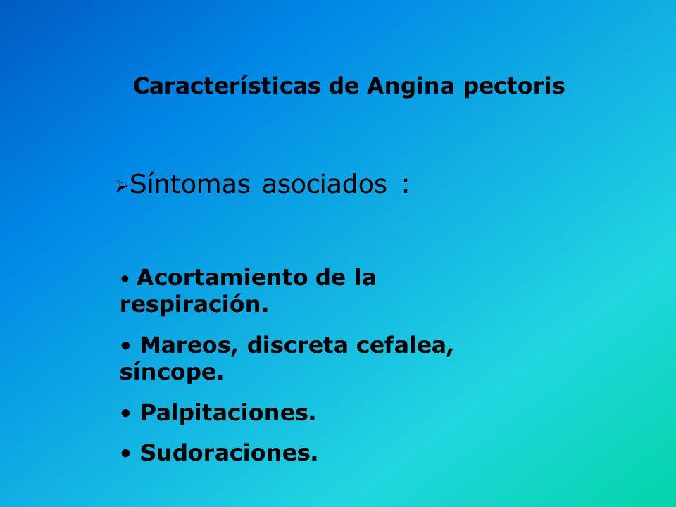 Características de Angina pectoris Alivio con Nitroglicerina. El alivio del dolor debe ocurrir entre los 45 segundos y 5 minutos después de haber usad
