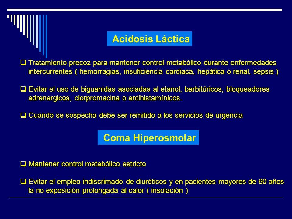 Acidosis Láctica Tratamiento precoz para mantener control metabólico durante enfermedades intercurrentes ( hemorragias, insuficiencia cardiaca, hepáti