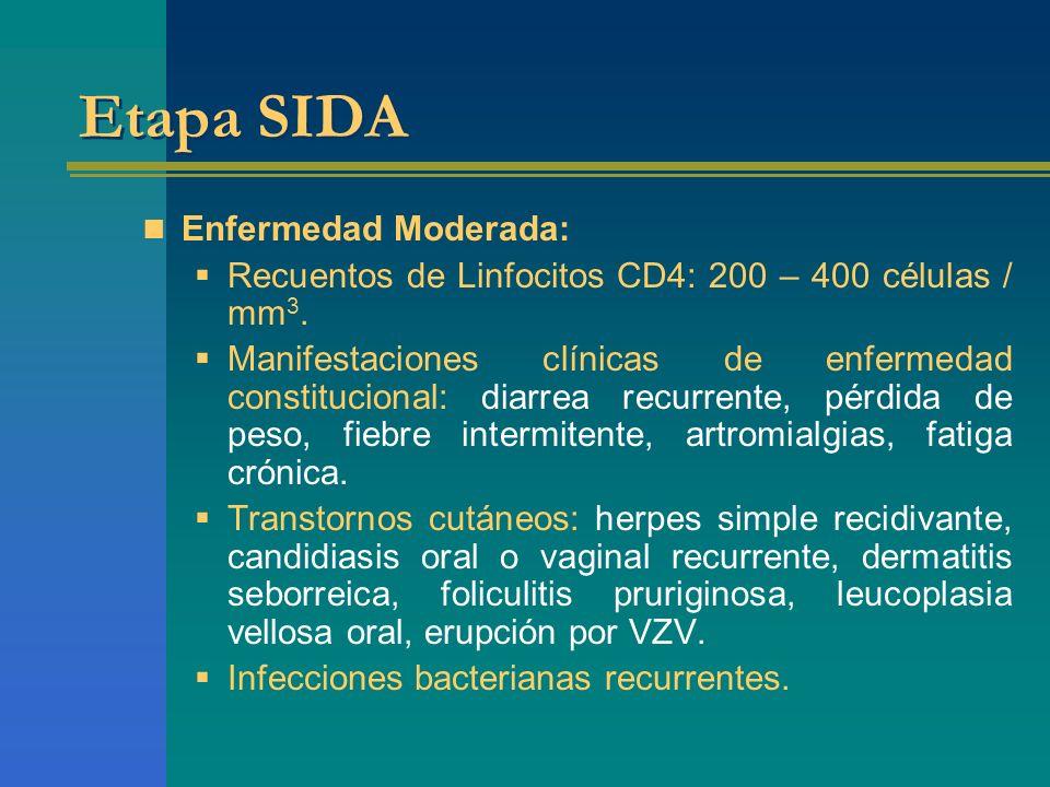 Etapa SIDA Enfermedad Moderada: Recuentos de Linfocitos CD4: 200 – 400 células / mm 3. Manifestaciones clínicas de enfermedad constitucional: diarrea