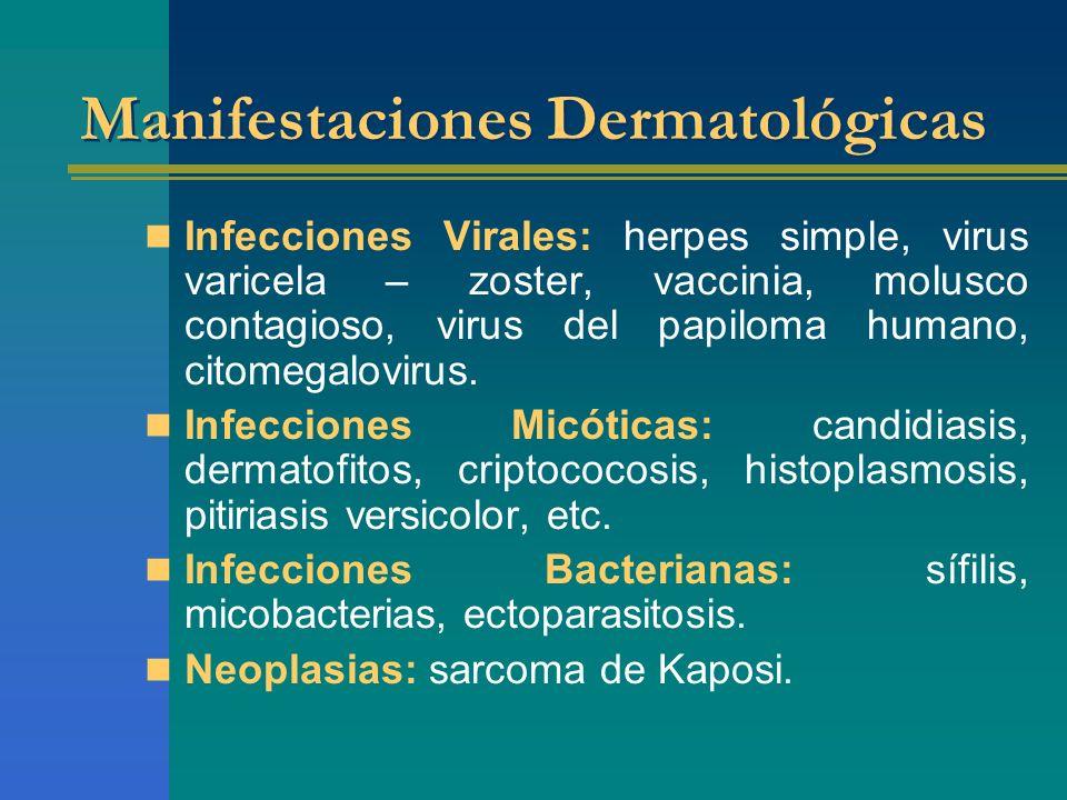 Infecciones Virales: herpes simple, virus varicela – zoster, vaccinia, molusco contagioso, virus del papiloma humano, citomegalovirus. Infecciones Mic