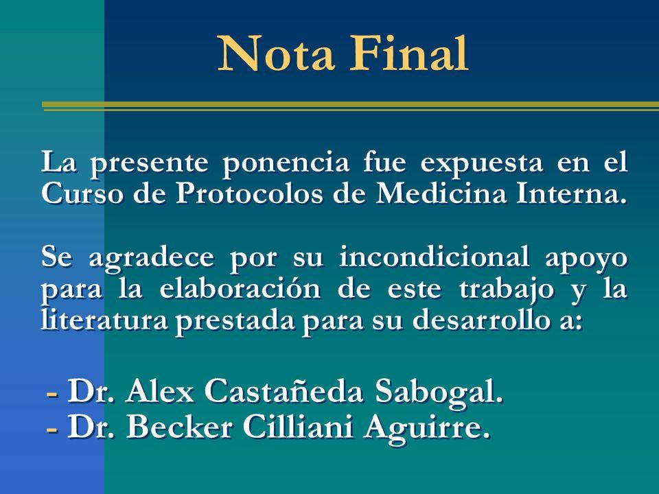 Nota Final La presente ponencia fue expuesta en el Curso de Protocolos de Medicina Interna. Se agradece por su incondicional apoyo para la elaboración