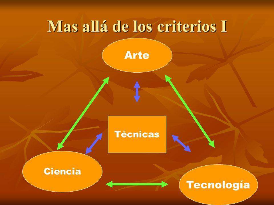 Mas allá de los criterios I Arte Técnicas Ciencia Tecnología