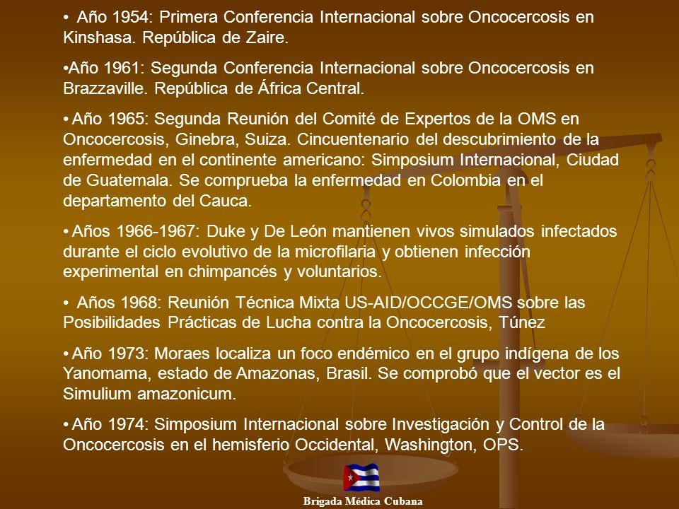 Año 1954: Primera Conferencia Internacional sobre Oncocercosis en Kinshasa. República de Zaire. Año 1961: Segunda Conferencia Internacional sobre Onco