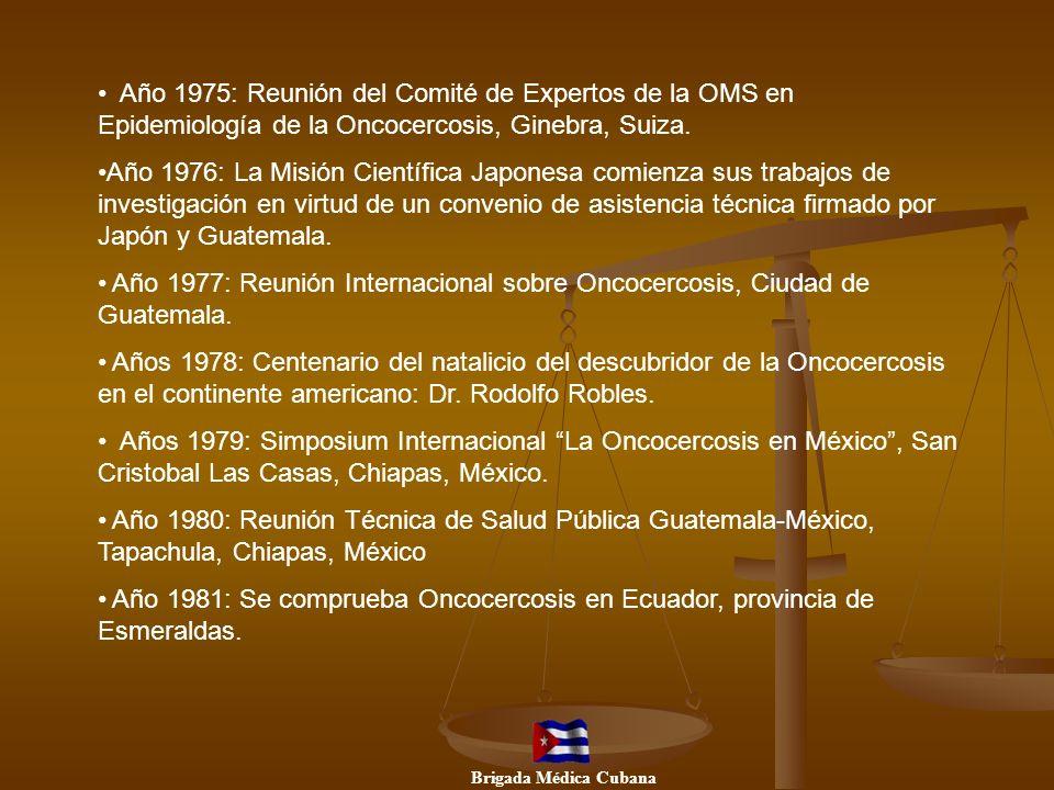 Año 1975: Reunión del Comité de Expertos de la OMS en Epidemiología de la Oncocercosis, Ginebra, Suiza. Año 1976: La Misión Científica Japonesa comien