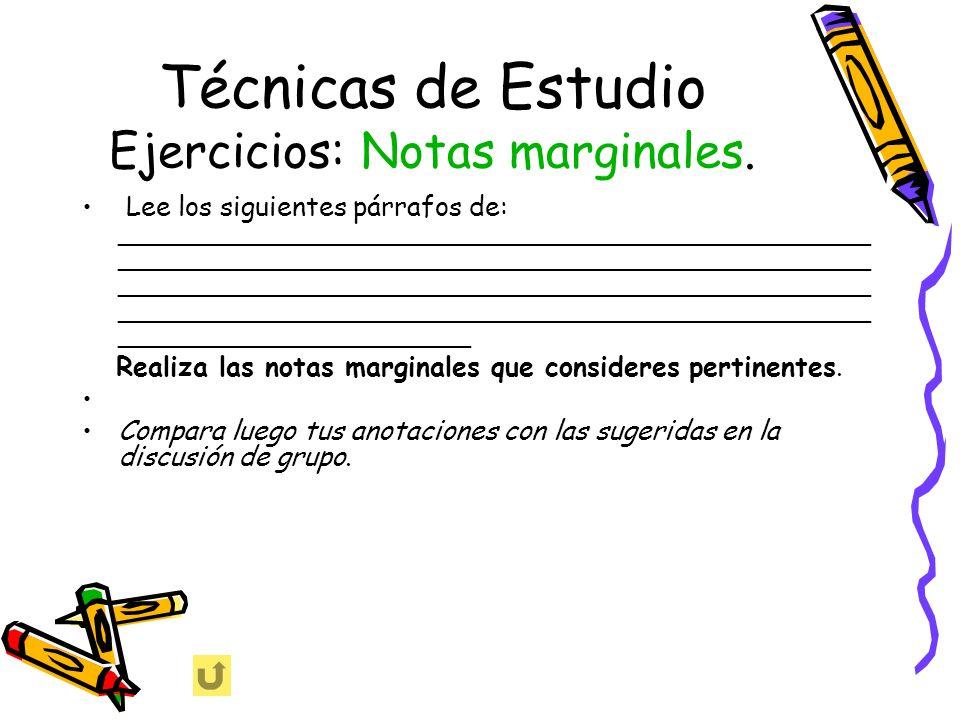 Técnicas de Estudio Ejercicios: Notas marginales. Lee los siguientes párrafos de: _____________________________________________ ______________________