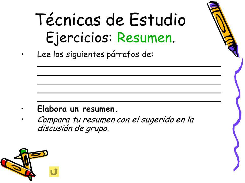 Técnicas de Estudio Ejercicios: Resumen. Lee los siguientes párrafos de: ____________________________________ ____________________________________ ___
