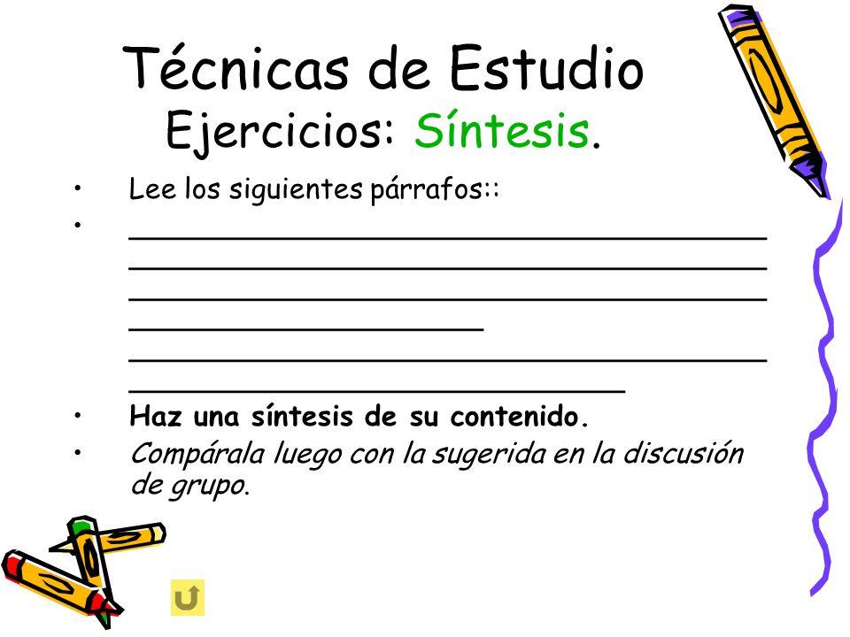 Técnicas de Estudio Ejercicios: Síntesis. Lee los siguientes párrafos:: ____________________________________ ____________________________________ ____