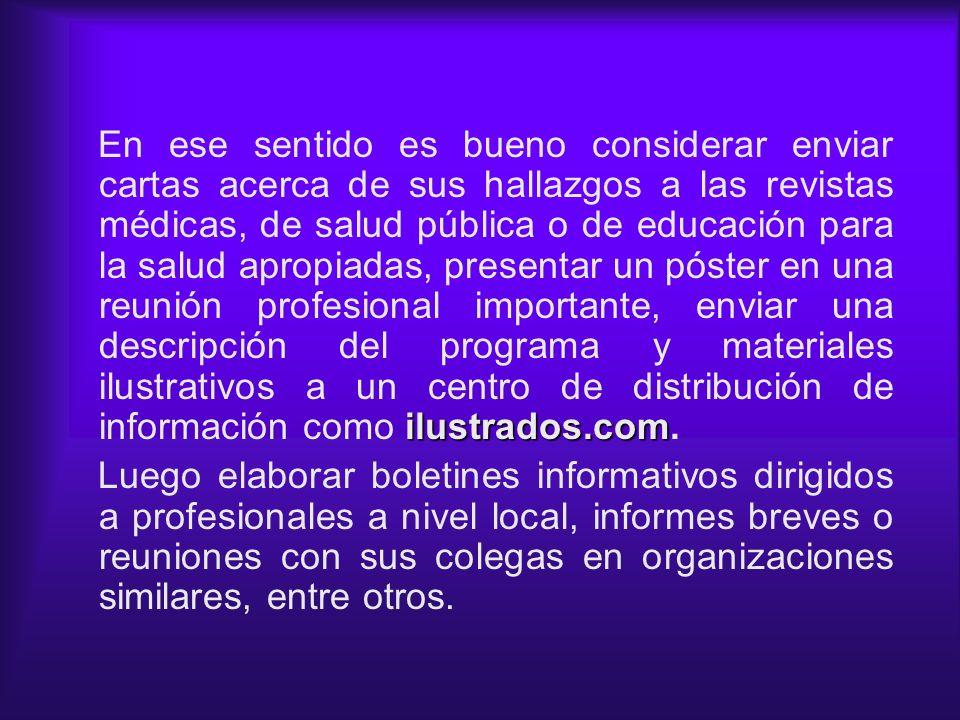 ilustrados.com En ese sentido es bueno considerar enviar cartas acerca de sus hallazgos a las revistas médicas, de salud pública o de educación para l