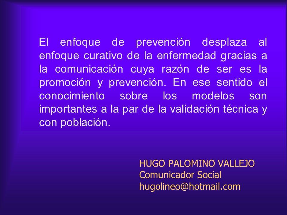 El enfoque de prevención desplaza al enfoque curativo de la enfermedad gracias a la comunicación cuya razón de ser es la promoción y prevención. En es