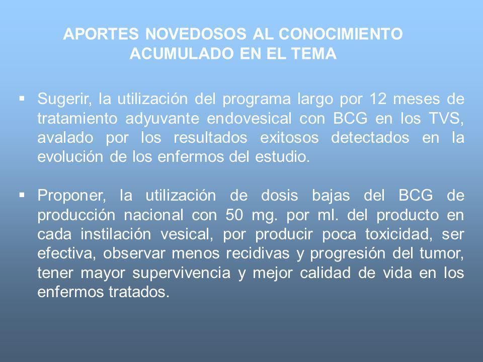 Sugerir, la utilización del programa largo por 12 meses de tratamiento adyuvante endovesical con BCG en los TVS, avalado por los resultados exitosos d