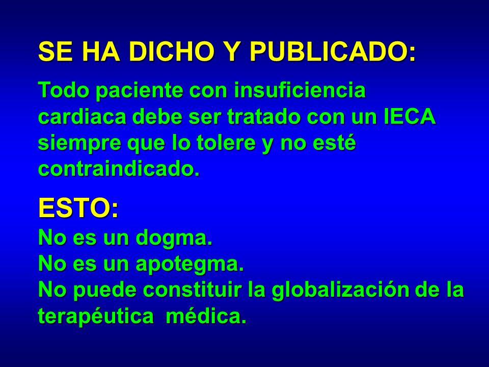 SE HA DICHO Y PUBLICADO: ESTO: No es un dogma. No es un apotegma. No puede constituir la globalización de la terapéutica médica. Todo paciente con ins