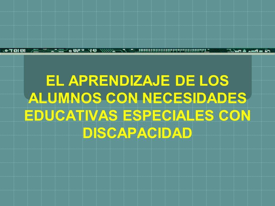 EL APRENDIZAJE DE LOS ALUMNOS CON NECESIDADES EDUCATIVAS ESPECIALES CON DISCAPACIDAD