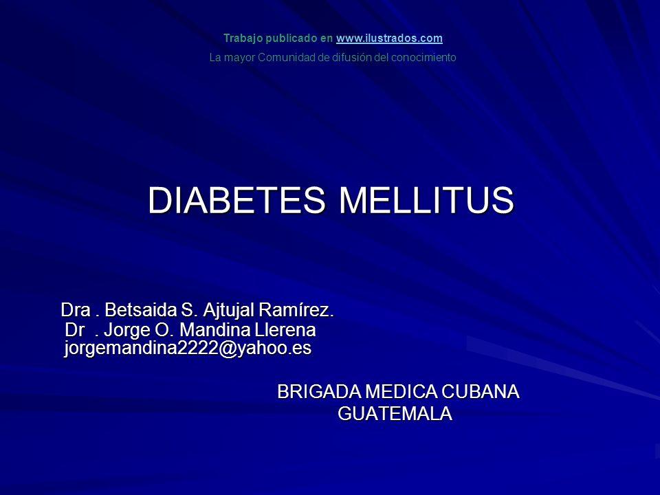 DIABETES MELLITUS Dra.Betsaida S. Ajtujal Ramírez.