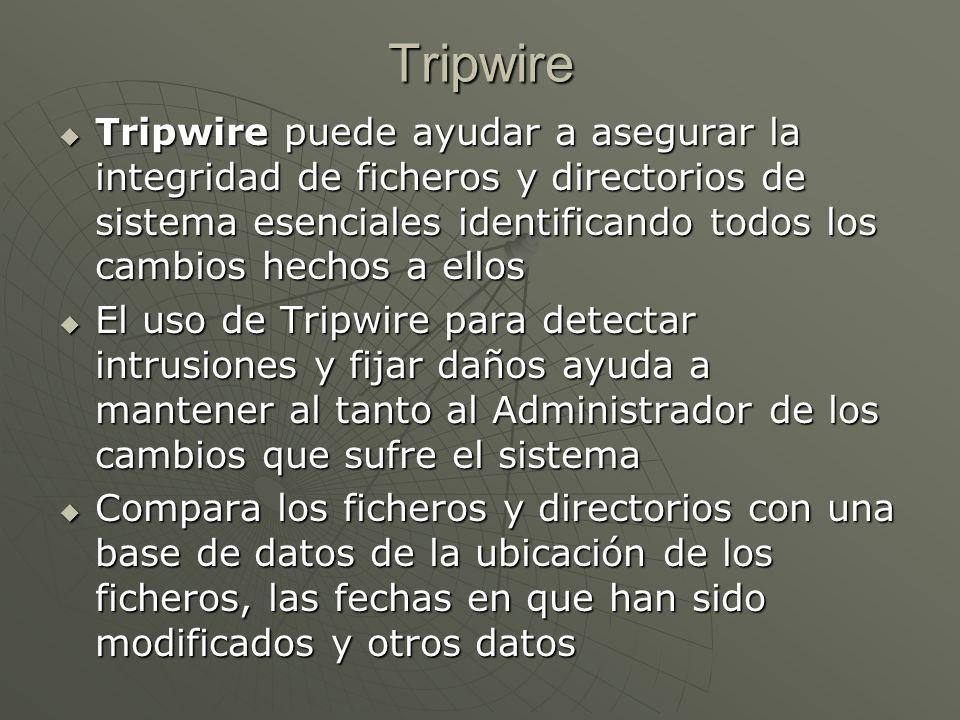 Tripwire puede ayudar a asegurar la integridad de ficheros y directorios de sistema esenciales identificando todos los cambios hechos a ellos Tripwire puede ayudar a asegurar la integridad de ficheros y directorios de sistema esenciales identificando todos los cambios hechos a ellos El uso de Tripwire para detectar intrusiones y fijar daños ayuda a mantener al tanto al Administrador de los cambios que sufre el sistema El uso de Tripwire para detectar intrusiones y fijar daños ayuda a mantener al tanto al Administrador de los cambios que sufre el sistema Compara los ficheros y directorios con una base de datos de la ubicación de los ficheros, las fechas en que han sido modificados y otros datos Compara los ficheros y directorios con una base de datos de la ubicación de los ficheros, las fechas en que han sido modificados y otros datos Tripwire