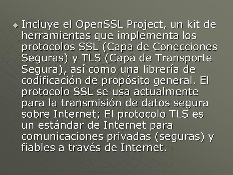 Incluye el OpenSSL Project, un kit de herramientas que implementa los protocolos SSL (Capa de Conecciones Seguras) y TLS (Capa de Transporte Segura), así como una librería de codificación de propósito general.