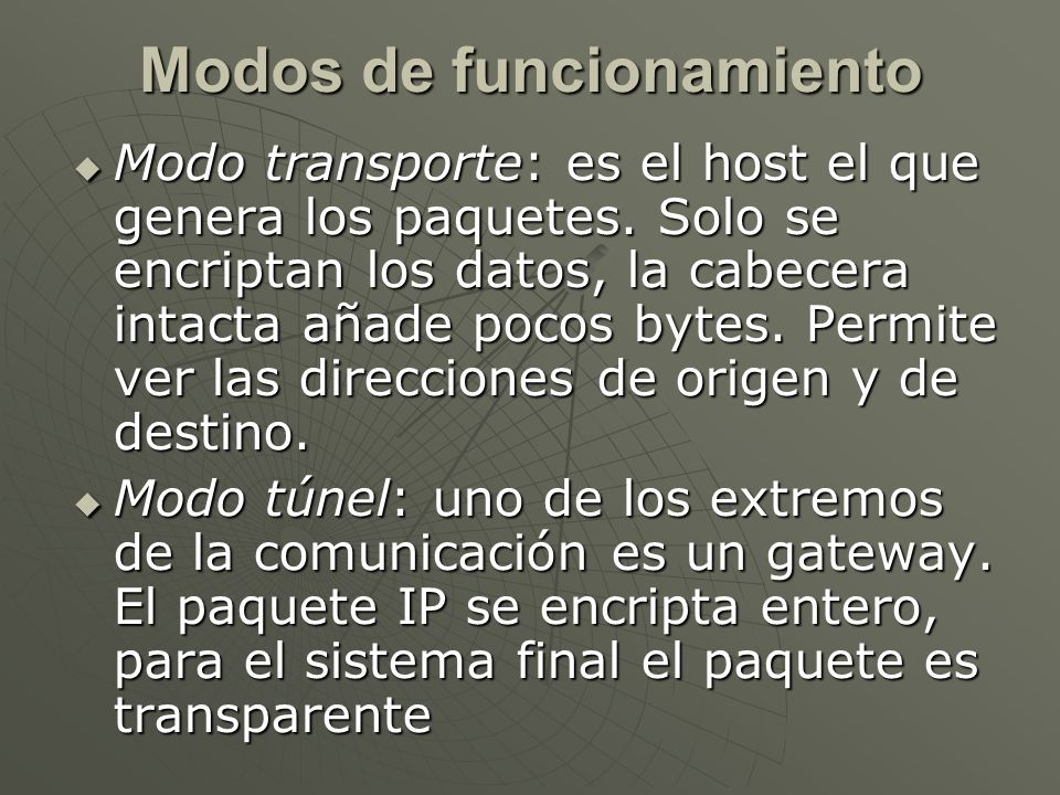 Modo transporte: es el host el que genera los paquetes.