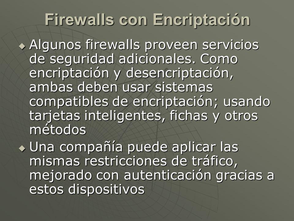 Algunos firewalls proveen servicios de seguridad adicionales.