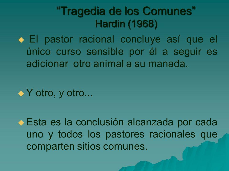 El pastor racional concluye así que el único curso sensible por él a seguir es adicionar otro animal a su manada.