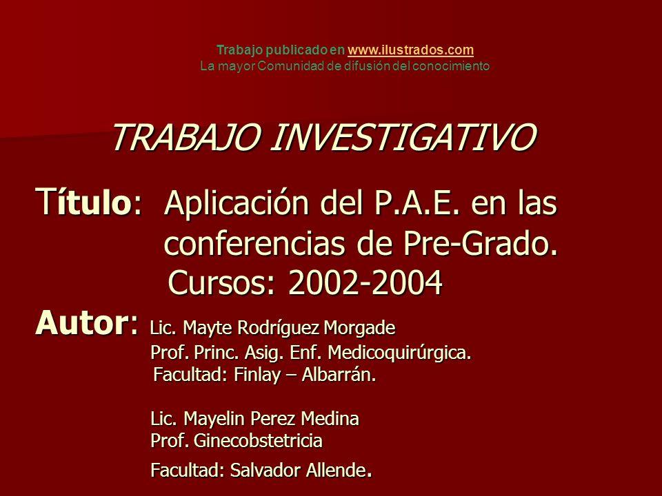 T ítulo: Aplicación del P.A.E.en las conferencias de Pre-Grado.