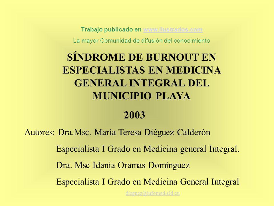 Trabajo publicado en www.ilustrados.comwww.ilustrados.com La mayor Comunidad de difusión del conocimiento SÍNDROME DE BURNOUT EN ESPECIALISTAS EN MEDI