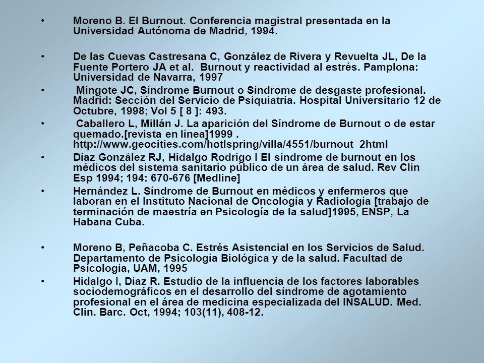 Moreno B. El Burnout. Conferencia magistral presentada en la Universidad Autónoma de Madrid, 1994. De las Cuevas Castresana C, González de Rivera y Re