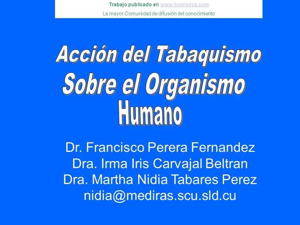 Dr. Francisco Perera Fernandez Dra. Irma Iris Carvajal Beltran Dra. Martha Nidia Tabares Perez nidia@mediras.scu.sld.cu Trabajo publicado en www.ilust