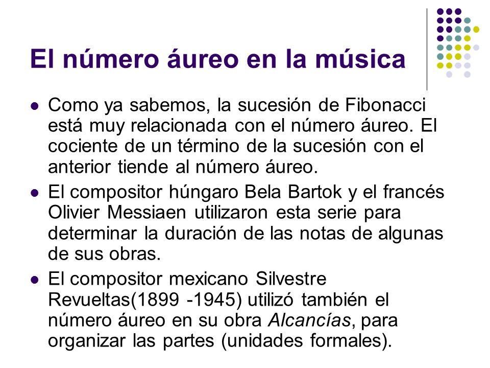 El número áureo en la música Como ya sabemos, la sucesión de Fibonacci está muy relacionada con el número áureo. El cociente de un término de la suces