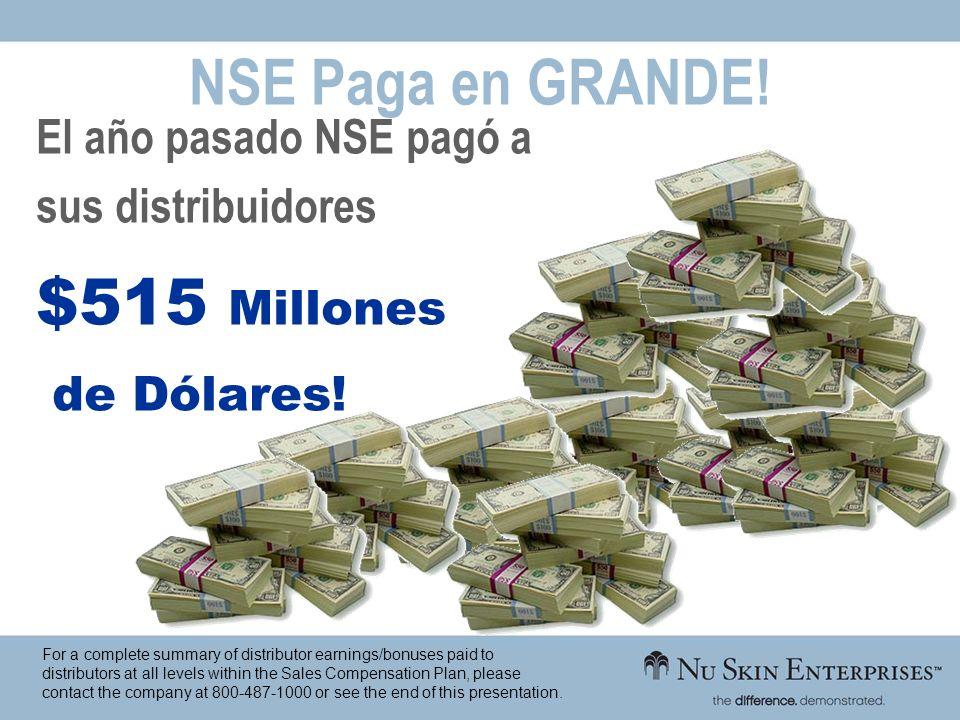 NSE Paga en GRANDE! El año pasado NSE pagó a sus distribuidores $515 Millones de Dólares! For a complete summary of distributor earnings/bonuses paid