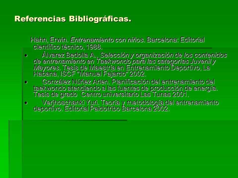 Referencias Bibliográficas. Hahn, Erwin. Entrenamiento con niños. Barcelona: Editorial científico técnico, 1988. Hahn, Erwin. Entrenamiento con niños.