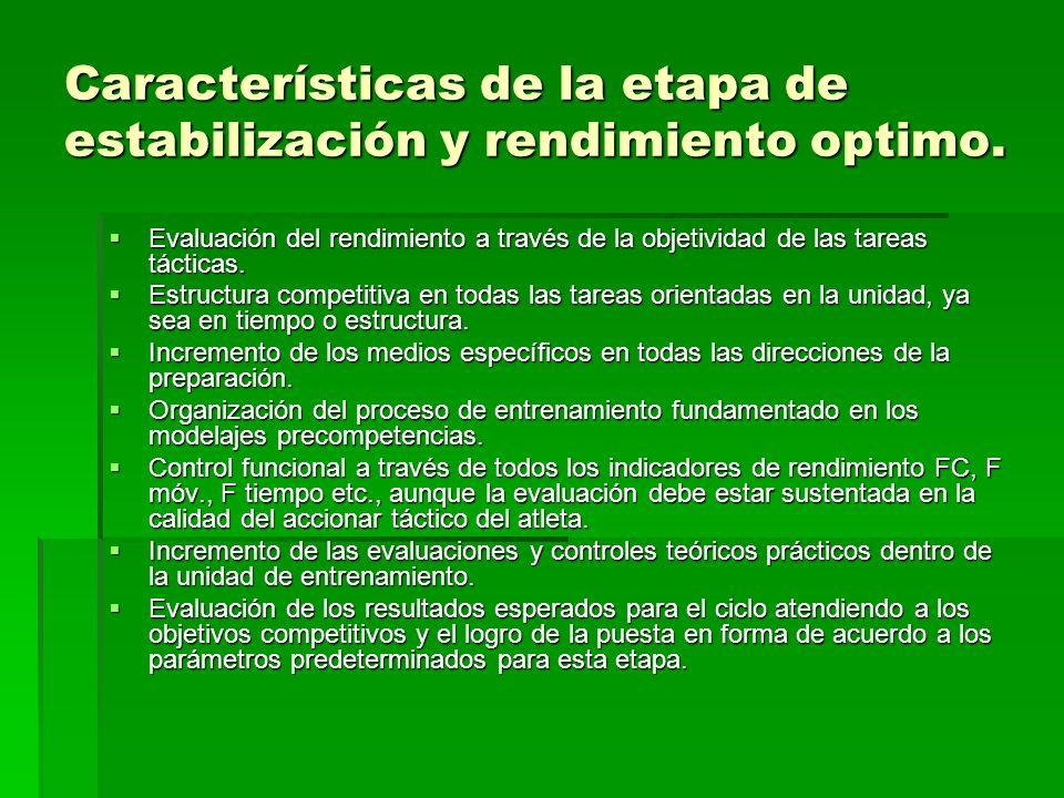 Características de la etapa de estabilización y rendimiento optimo. Evaluación del rendimiento a través de la objetividad de las tareas tácticas. Eval