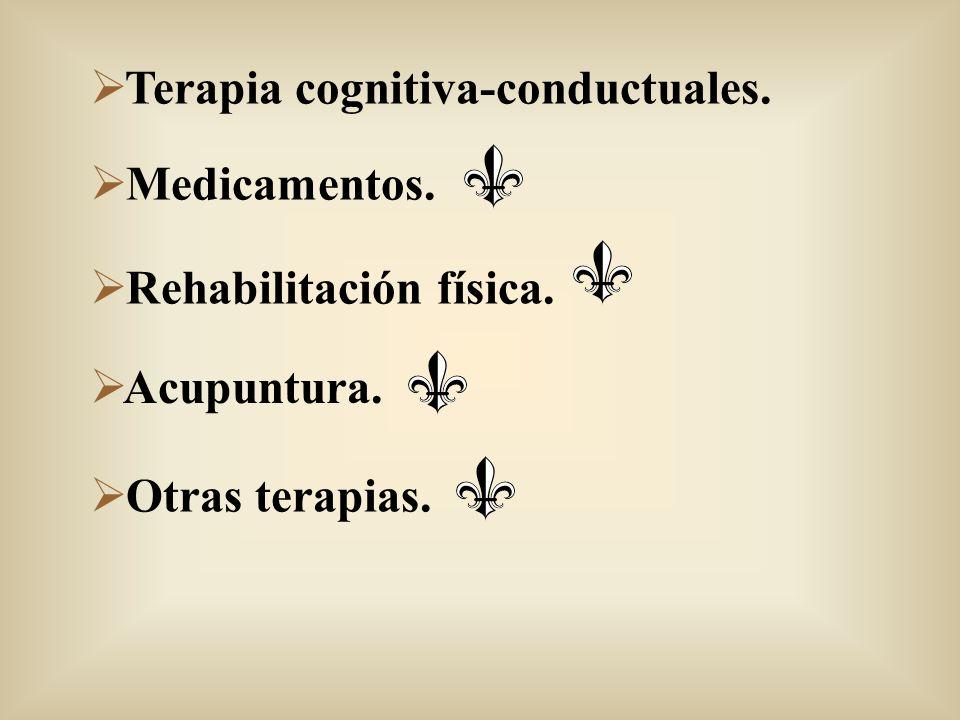 Terapia cognitiva-conductuales. Medicamentos. Rehabilitación física. Acupuntura. Otras terapias.