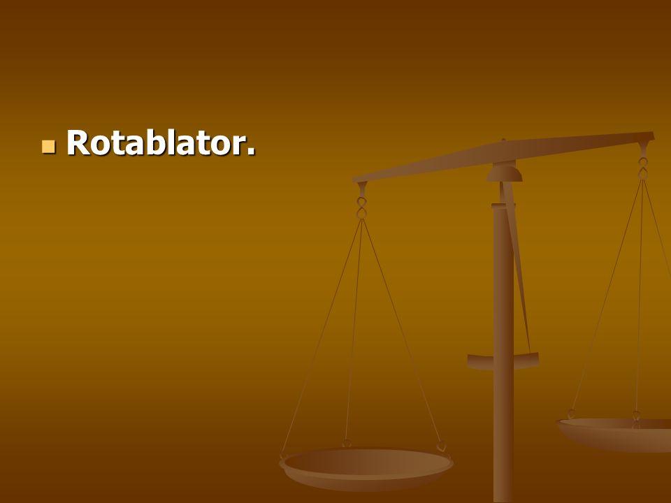 Rotablator. Rotablator.
