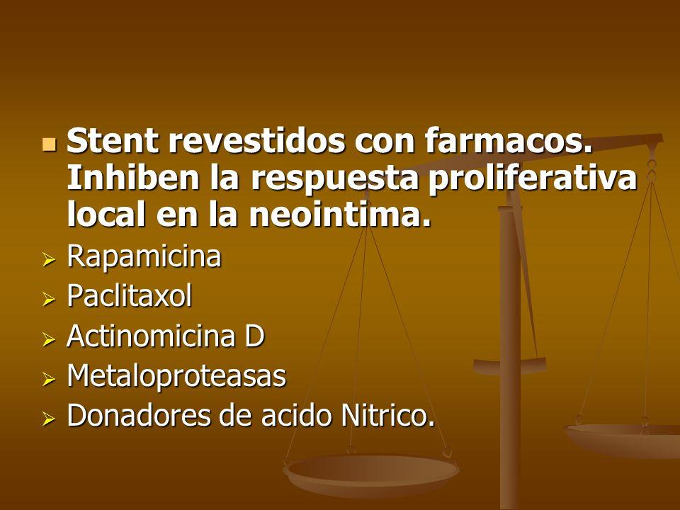 Stent revestidos con farmacos. Inhiben la respuesta proliferativa local en la neointima. Stent revestidos con farmacos. Inhiben la respuesta prolifera