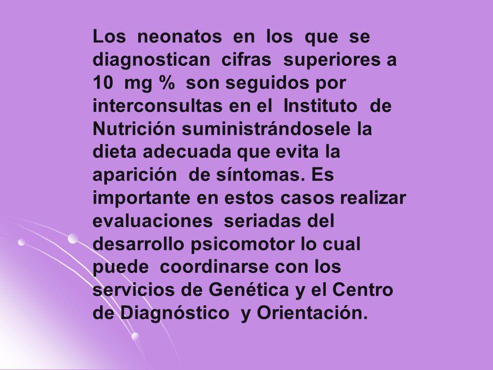 Los neonatos en los que se diagnostican cifras superiores a 10 mg % son seguidos por interconsultas en el Instituto de Nutrición suministrándosele la