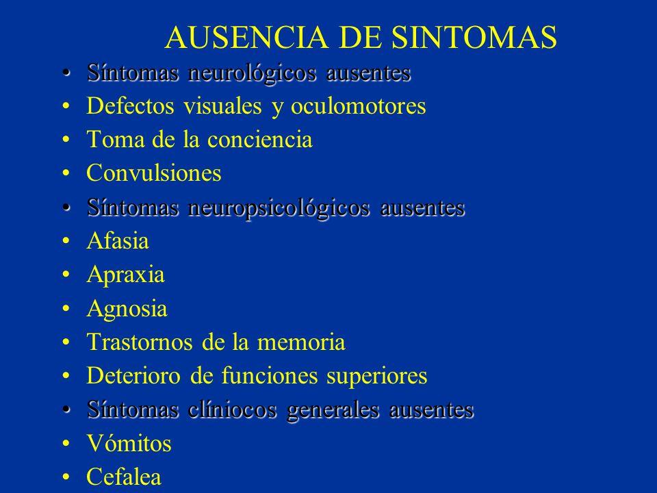 AUSENCIA DE SINTOMAS Síntomas neurológicos ausentesSíntomas neurológicos ausentes Defectos visuales y oculomotores Toma de la conciencia Convulsiones