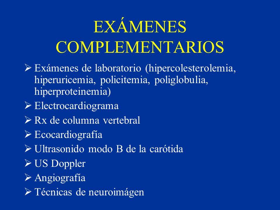 EXÁMENES COMPLEMENTARIOS Exámenes de laboratorio (hipercolesterolemia, hiperuricemia, policitemia, poliglobulia, hiperproteinemia) Electrocardiograma