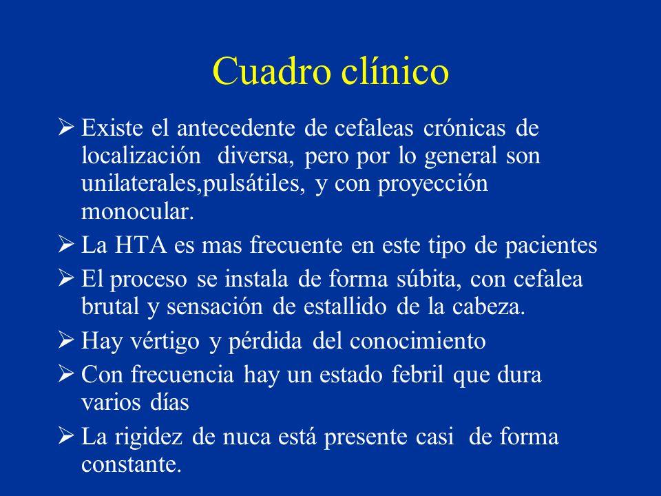 Cuadro clínico Existe el antecedente de cefaleas crónicas de localización diversa, pero por lo general son unilaterales,pulsátiles, y con proyección m