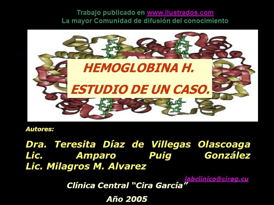 Autores: Dra. Teresita Díaz de Villegas Olascoaga Lic. Amparo Puig González Lic. Milagros M. Alvarez labclinico@cirag.cu Clínica Central Cira García A