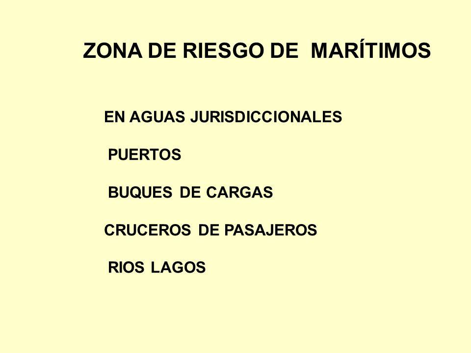 EN AGUAS JURISDICCIONALES PUERTOS BUQUES DE CARGAS CRUCEROS DE PASAJEROS RIOS LAGOS ZONA DE RIESGO DE MARÍTIMOS