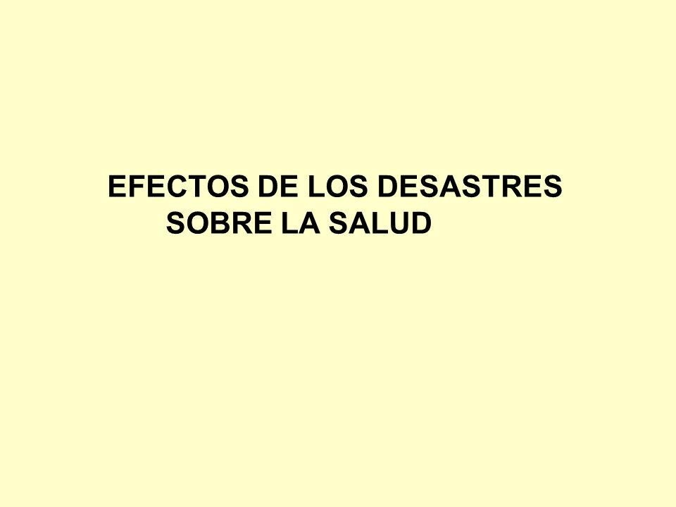 EFECTOS DE LOS DESASTRES SOBRE LA SALUD