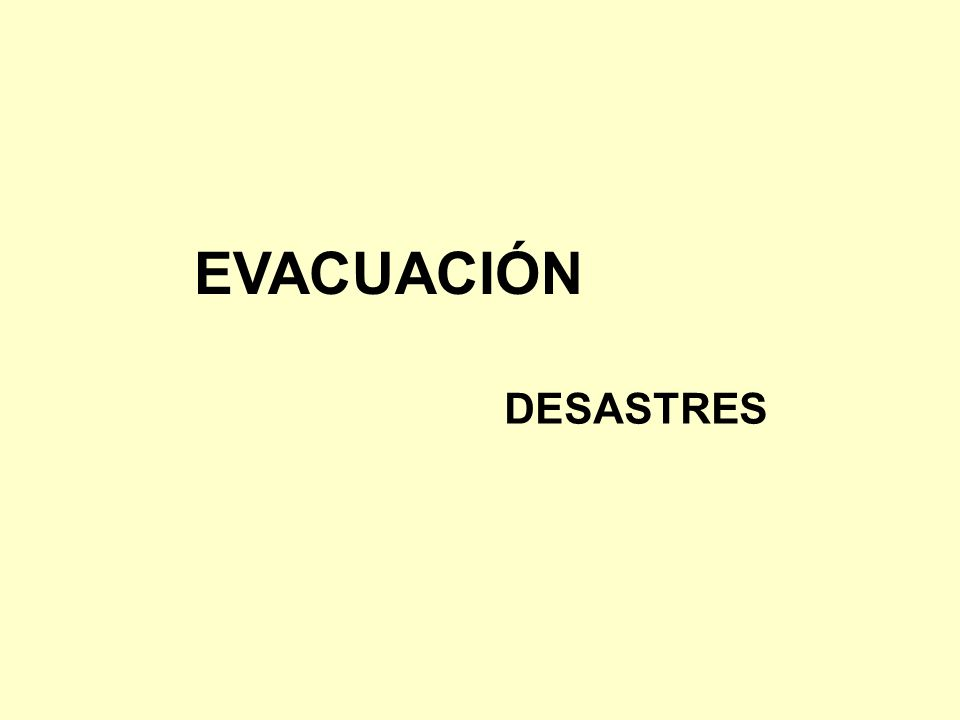EVACUACIÓN DESASTRES
