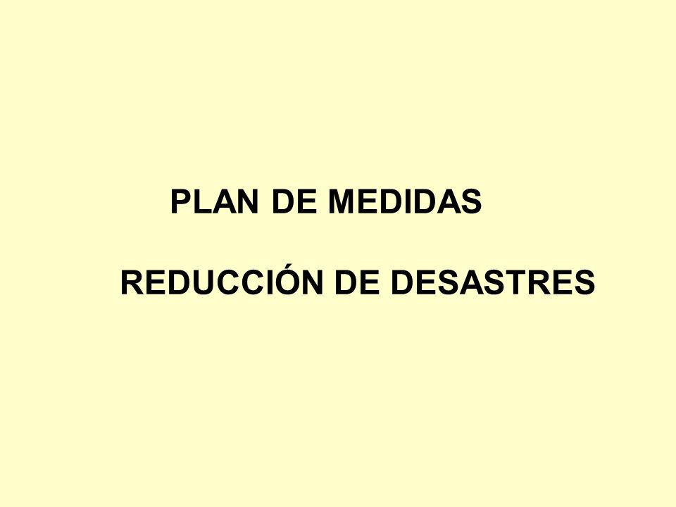PLAN DE MEDIDAS REDUCCIÓN DE DESASTRES