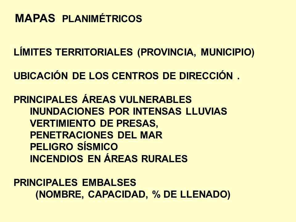 MAPAS PLANIMÉTRICOS LÍMITES TERRITORIALES (PROVINCIA, MUNICIPIO) UBICACIÓN DE LOS CENTROS DE DIRECCIÓN. PRINCIPALES ÁREAS VULNERABLES INUNDACIONES POR